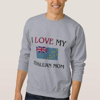 I Liebe meine Tuvaluan Mamma Sweatshirt