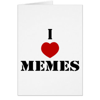 I Liebe Memes Karte