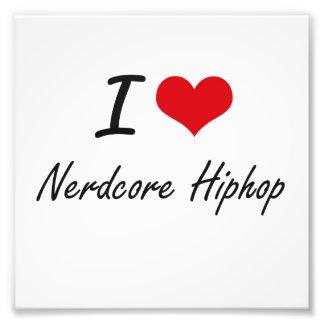 I Liebe NERDCORE HIPHOP Photo Drucke