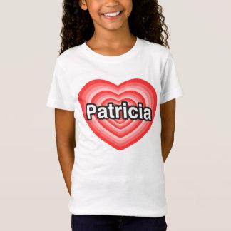 I Liebe Patricia. Liebe I Sie Patricia. Herz T-Shirt