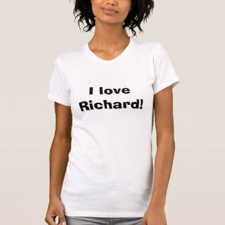 I Liebe Richard! T-Shirt
