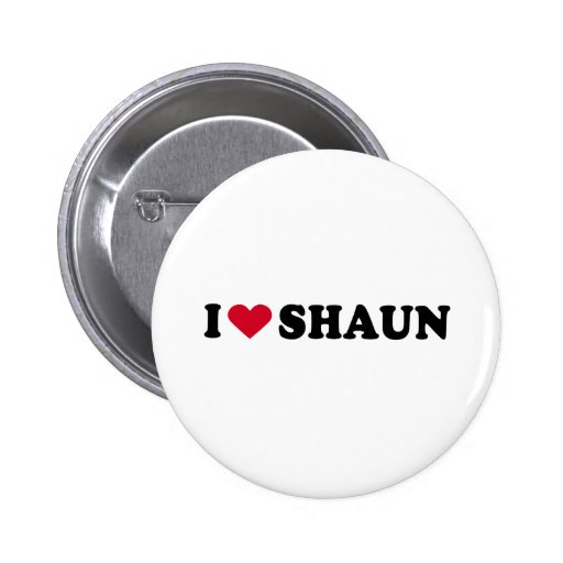 I LIEBE SHAUN BUTTON
