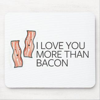 I Liebe Sie mehr als Speck Mousepad