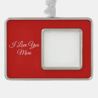 I Liebe Sie mehr Rahmen-Ornament Silber