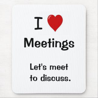 I Liebe-Sitzungen - lustiger Büro-Zitat-Witz Mauspad