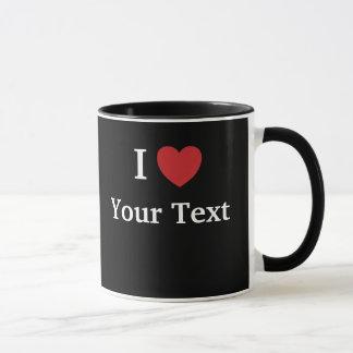I Liebe-Tasse - Schwarzes - addieren Sie Text Tasse