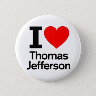 I Liebe Thomas Jefferson Runder Button 5,7 Cm
