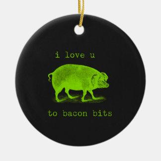 I Liebe U zum Speck-Stückchen-Schwein lustig Rundes Keramik Ornament
