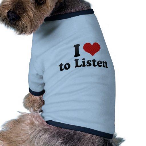 I Liebe zu hören Hundetshirts