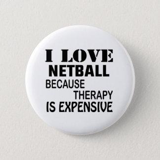 I LiebeNetball, weil Therapie teuer ist Runder Button 5,7 Cm