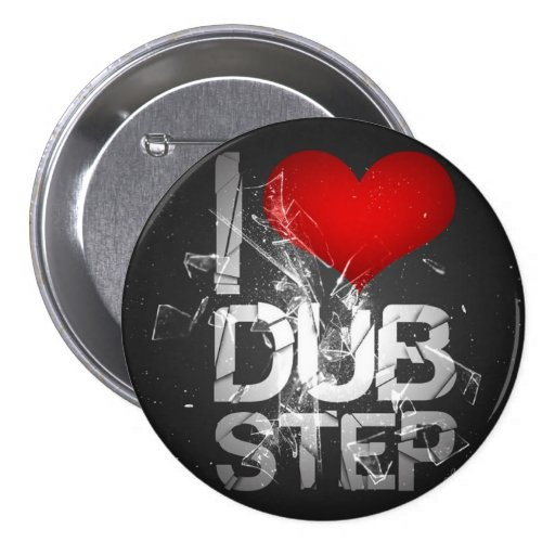 I Love Dubstep Buttons