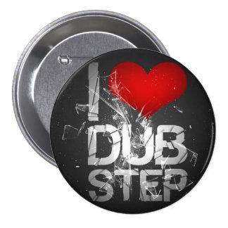 I Love Dubstep Runder Button 7,6 Cm