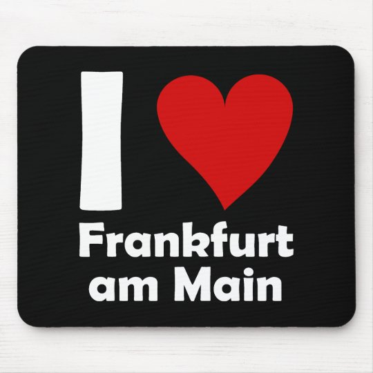 I love Frankfurt Main Mousepad