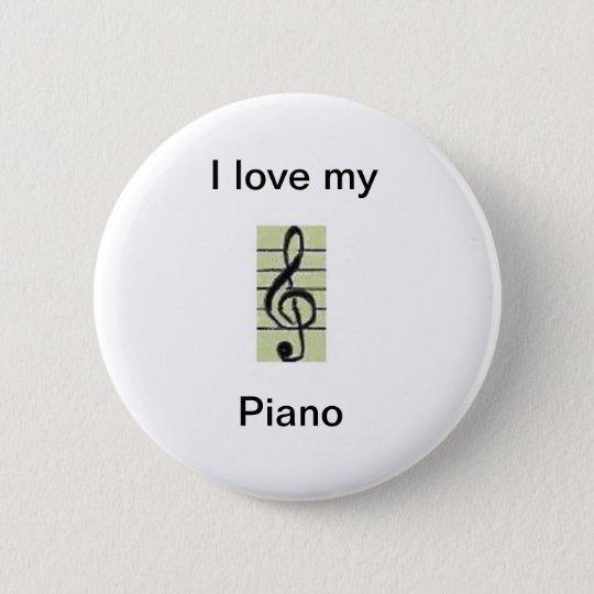 I love my, Piano Runder Button 5,1 Cm
