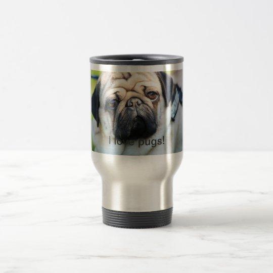 I love pugs cup reisebecher