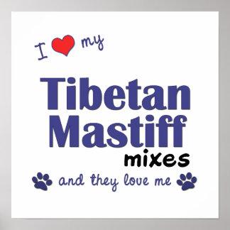 I mischt Liebe mein tibetanischer Mastiff (multi H Posterdruck