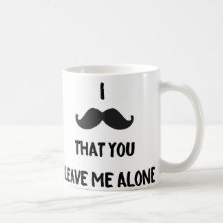 I Schnurrbart, dass Sie mich allein - Tasse