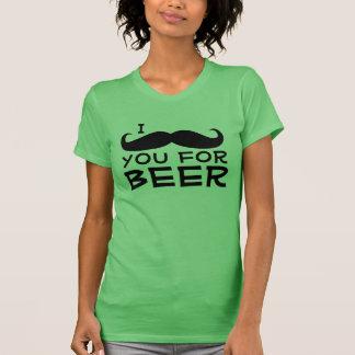 I Schnurrbart Sie für Bier T-Shirt