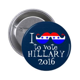 I Schnurrbart Sie, zum von Hillary 2016 zu wählen Runder Button 5,7 Cm