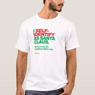 I Selbst-Identify™ als Weihnachtsmann - Liste T-Shirt