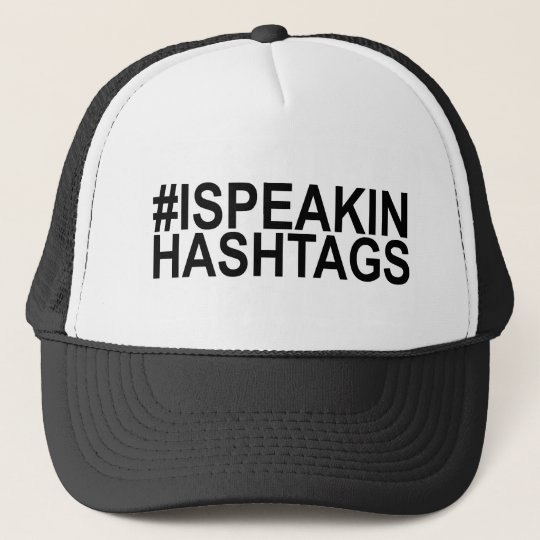 I Speak in Hashtags for Twitter Fans Truckerkappe