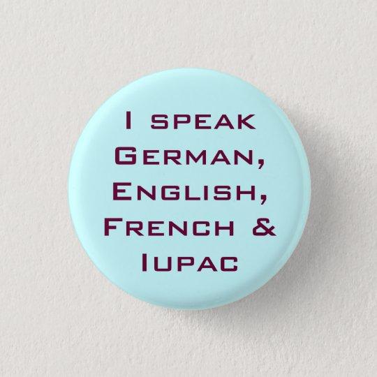 I speak IUPAC! Runder Button 3,2 Cm