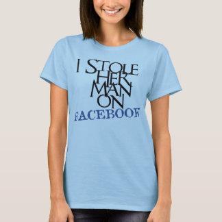 I stahl ihren Mann auf Facebook T-Shirt