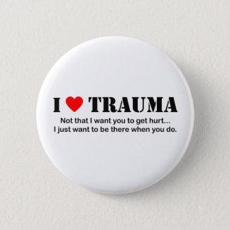 ♥ I Trauma Runder Button 5,1 Cm