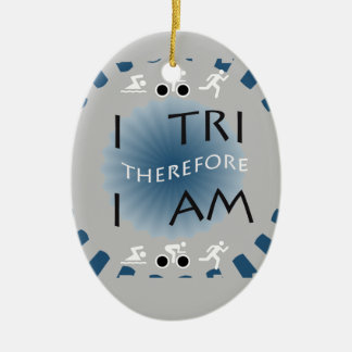 I Tri deshalb bin ich Triathlon Keramik Ornament