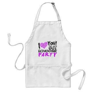 I wählen Liebe Sie aber ich Party Schürze