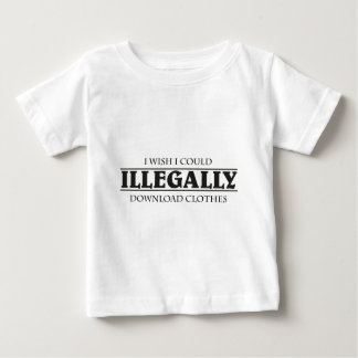 I wish I could illegally download clothes Baby T-shirt