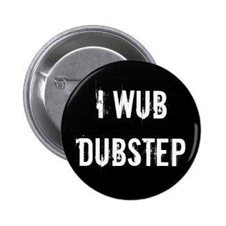 I Wub Dubstep Runder Button 5,7 Cm