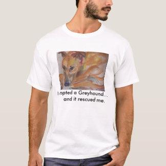 Ich adoptierte einen Windhund… und er rettete mich T-Shirt