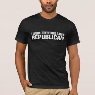 Ich arbeite, deshalb bin ich ein Republikaner T-Shirt