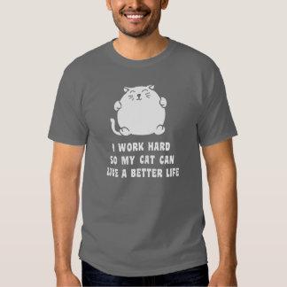 Ich arbeite schwer, also kann meine Katze leben Hemden