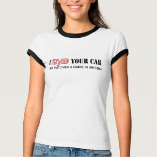Ich befestigte Ihr Auto T-Shirt