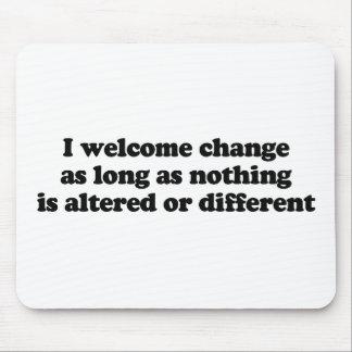 Ich begrüße Änderung, solange nichts geändert wird Mousepads