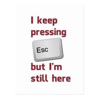 Ich behalte das Drücken des Taste- ESC, aber ich Postkarte