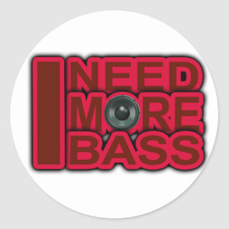 ICH BENÖTIGE Bass-Dubstep-DnB-DJ-Angesagteren Runder Sticker