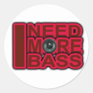 ICH BENÖTIGE Bass-Dubstep-DnB-DJ-Angesagteren Runder Aufkleber
