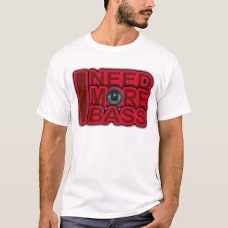 ICH BENÖTIGE Bass-Dubstep-DnB-DJ-Angesagteren T-Shirt