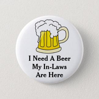 Ich benötige ein Bier Runder Button 5,1 Cm