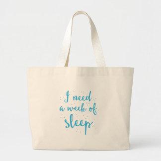 ich benötige eine Woche des Schlafes Jumbo Stoffbeutel