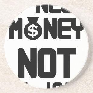 Ich benötige Geld nicht ein Job (1) Getränkeuntersetzer