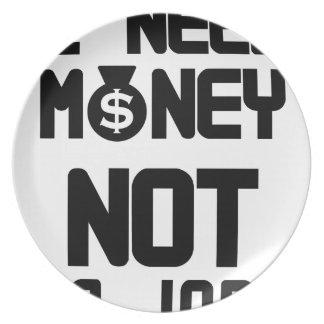 Ich benötige Geld nicht ein Job (1) Teller