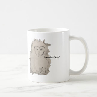 ICH BENÖTIGE KAFFEE Owlet Tasse