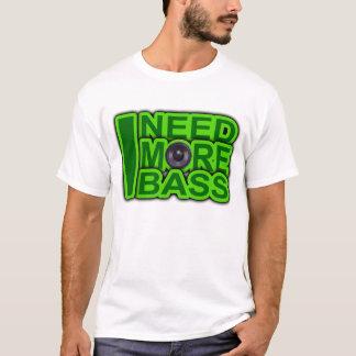 ICH BENÖTIGE MEHR BASS-Grün - T-Shirt