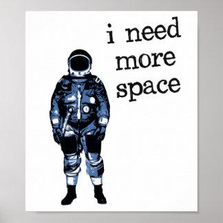 Ich benötige mehr Raum-Astronauten Poster