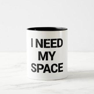 Ich benötige meine Raum-Tasse Zweifarbige Tasse