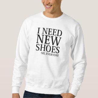 Ich benötige neue Schuhe Sweatshirt